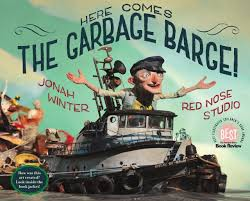 Here Comes the Garbage Barge by Jonah Winter