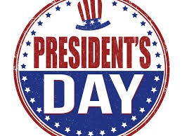 Monday, February 17th -President's Day
