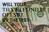 The IRS took my money!