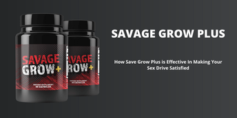 How Does Savage Grow Plus Product Work?