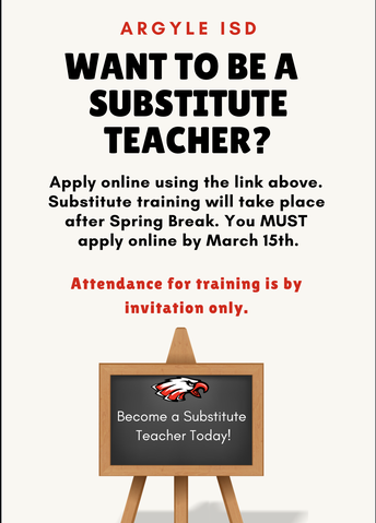INTERESTED IN BEING A SUBSTITUTE TEACHER FOR ARGYLE ISD