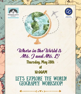 VIRTUAL Community Connections Where in the World is Mrs. J & Mrs L? Geography Workshop!