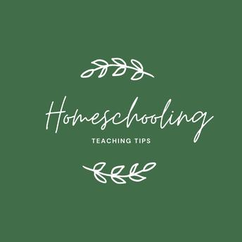 Homeschooling Teaching Tips