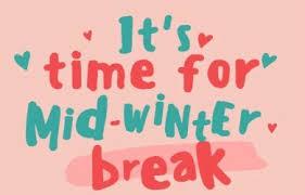 Mid-Winter Break is Here!