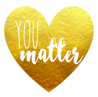Gold heart with the words, you matter, inside