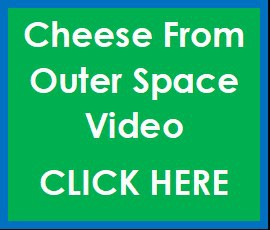 Cheese From Outer Space