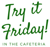 Try it Friday - a new feature in the Cafeteria!