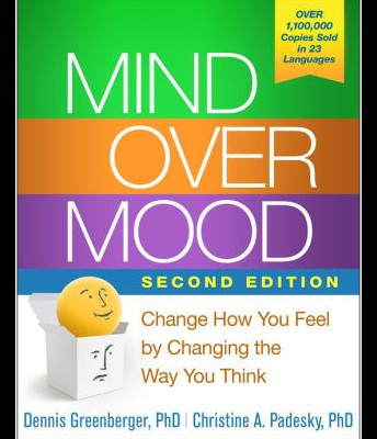 Mind Over Mood: Change How You Feel.. by D. Greenberger