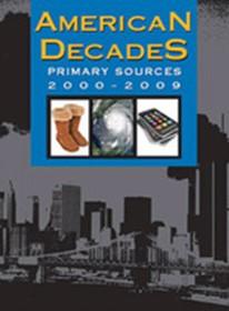 American Decades Primary Sources 2000 - 2009
