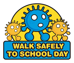 Walk Safely to School Day - Tomorrow
