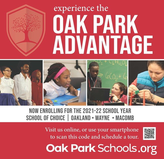 Experience the Oak Park Advantage! Now enrolling PK-12 for the 2021-2022 school year! Visit us at www.oakparkschools.org. Great things are happening in Oak Park!