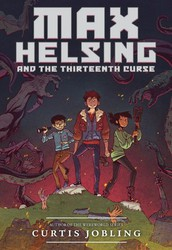 Max Helsing and the Thirteenth Curse by Curtic Jobling