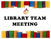 Library Team Meets - May 12 9:00am - 10:30am
