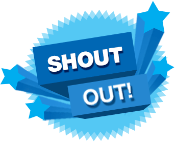 Staff Shout Outs... (please submit shout-outs by 3pm on Thursday)