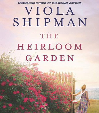 The Heirloom Garden by Viola Shipman *Available on Hoopla as an eaudio*
