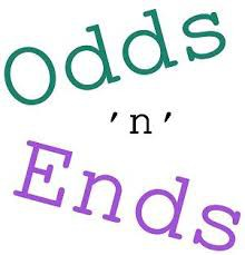 Odds and Ends.....