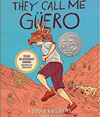 """They Call Me Guero: A Border Kid's Poems"" by David Bowles"