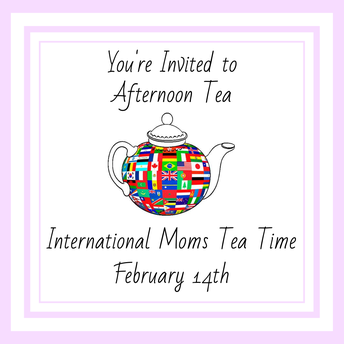 19. International Moms Tea Time | You're Invited