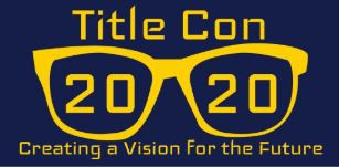 UPDATE: Title Con 2020 Presentations and Materials