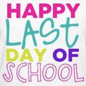 June 2 - Last Day of School
