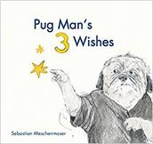 Pugman's 3 Wishes