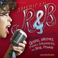American R&B: Gospel Grooves, Funky Drummer, and Soul Power
