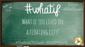 What If.... You Lived on a Floating City?