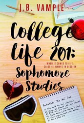 College Life 201: Sophomore Studies by J.B. Vample