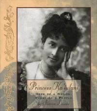 Princess Ka'iulani: Hope of Nation, Heart of a People