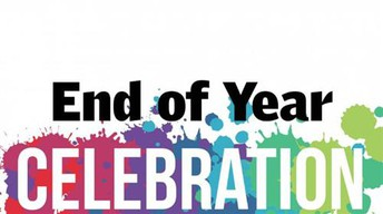 End of the Year Celebration - May 26th