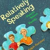 Relatively Speaking by Ralph Fletcher