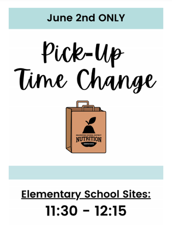 Nutrition Services - Pick-up Time Change 6/2/21