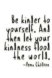 Be Kinder to Yourself.
