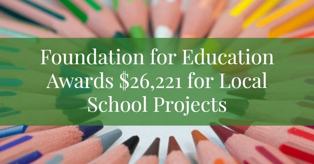 Foundation for Education Awards $26,221 for Local School Projects