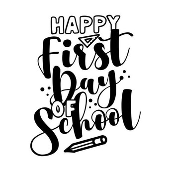 """Image with text that says """"Happy first day of school."""""""