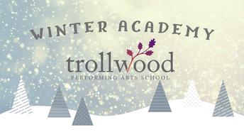 Trollwood Winter Academy Registration Now Open