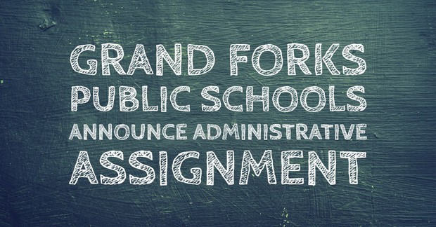 Grand Forks Public Schools Announce Administrative Assignment