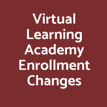Virtual Learning Enrollment Changes