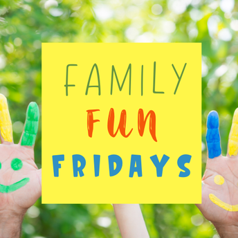 Friday Family Fun!