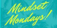 MIndset Mondays and TuneUp Thursdays......