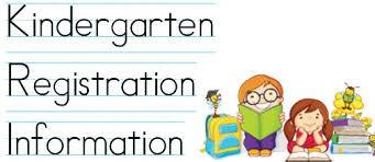 KINDERGARTEN REGISTRATION FOR THE 2018-2019 SCHOOL YEAR