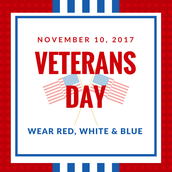 11/10 - Wear red, white, & blue for Veterans Day