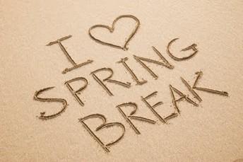 Spring Break Coming Soon!!