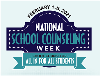 February 1-5 National School Counseling Week, School Counselors: All in for all students