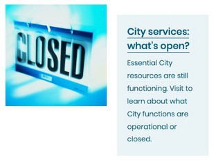 City Services: What's open?
