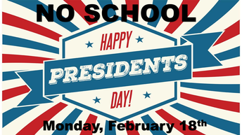 NO SCHOOL - PRESIDENT'S DAY