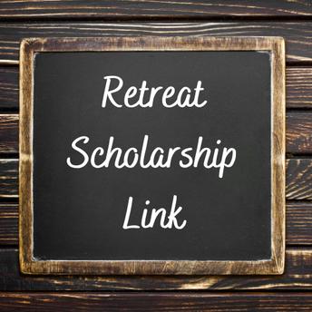 2021 & 2022 Retreat Scholarships: