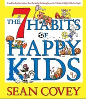 Seven Habits of Happy Kids (and of Highly Effective People)