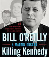 Killing Kennedy by Bill O'Reilly with  Martin Dugard