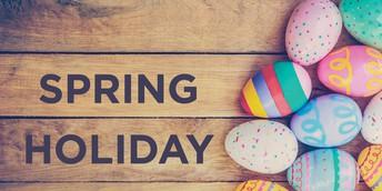 Spring Holiday Friday, April 2 - Monday, April 5. Resume School Tuesday, April 6.